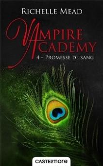 Couverture, Vampire Academy, tome 4: Promesse de sang de Richelle Mead