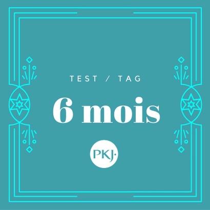 PKJ - TAG 6 mois