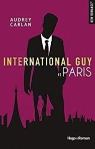 Hugo Roman - International Guy, tome 1: Paris - Audrey Carlan
