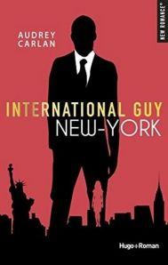 Hugo Roman - International Guy, tome 2: New York - Audrey Carlan