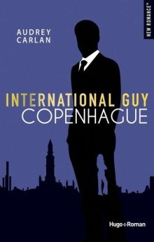 Hugo Roma - International Guy, tome 3: Copenhague d'Audrey Carlan - Couverture