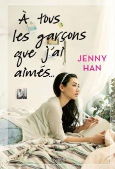 A tous les garçons que j'ai aimés... de Jenny Han - Couverture