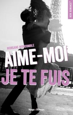 Hugo Roman - Aime-moi je te fuis de Morgane Moncomble - Couverture