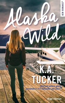 HUGO ROMAN - Alaska Wild - K. A. Tucker - Couverture -