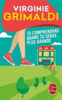 LE LIVRE DE POCHE - Tu comprendras quand tu seras plus grande, Virgine Grimaldi - Couverture - La page en folie