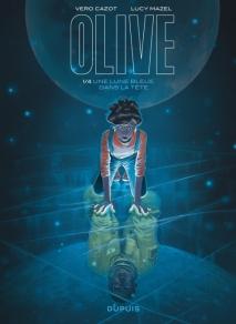 DUPUIS - Olive, tome 1 : Une lune bleue dans la tête - Vero Cazot et Lucy Mazel - Couverture - La page en folie