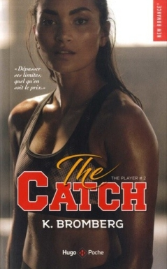HUGO ROMAN - The player tome 1 The catch - Couverture - K. Bromberg - La page en folie